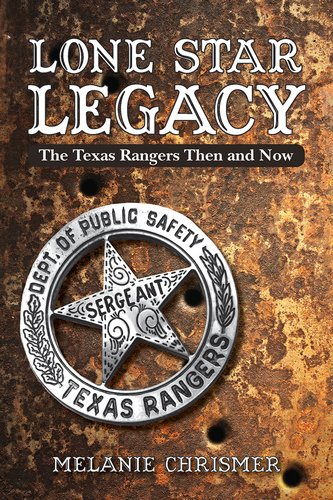 Download Lone Star Legacy: The Texas Rangers Then and Now pdf epub