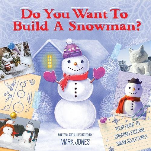 Do You Want to Build a Snowman?: Your Guide to Creating Exciting Snow-Sculptures ebook