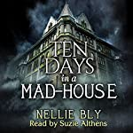 Ten Days in a Madhouse | Nellie Bly