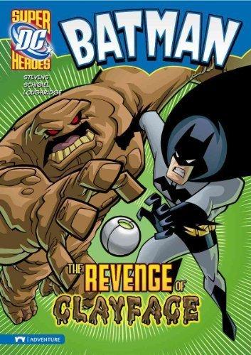 The Revenge of Clayface by Stevens Eric/ Schigiel Gregg (ILT)/ Loughridge Lee (ILT) published by Capstone Pr Inc (2009) [Library Binding]