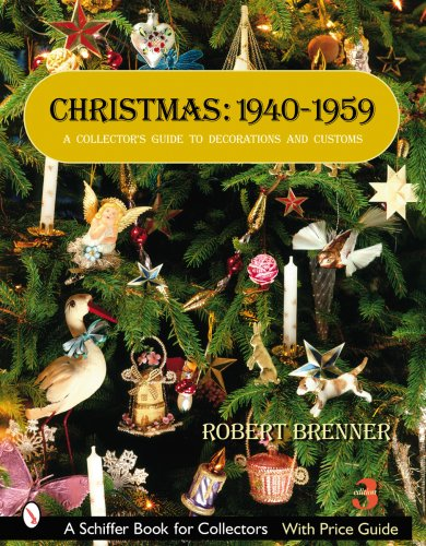 Christmas, 1940-1959: A Collector's Guide to Decorations and Customs (Schiffer Book for Collectors)