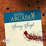 Hotel Arcadia | Sunny Singh