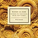 Written in Stone: Evolution, the Fossil Record, and Our Place in Nature Audiobook by Brian Switek Narrated by L. J. Ganser