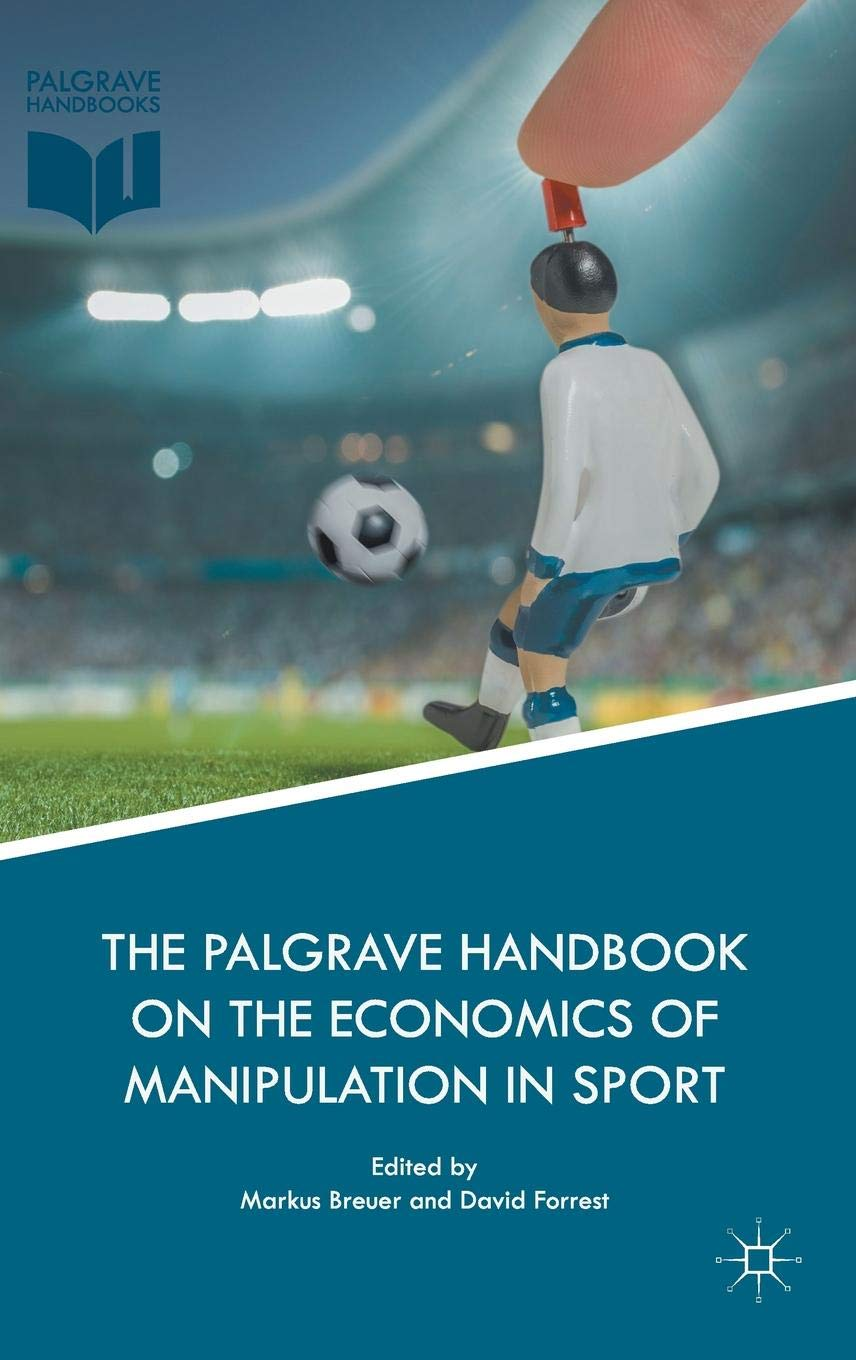 The Palgrave Handbook on the Economics of Manipulation in Sport: Amazon.es: Markus Breuer, David Forrest: Libros en idiomas extranjeros