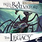 The Legacy: Legend of Drizzt: Legacy of the Drow, Book 1 Audiobook by R. A. Salvatore Narrated by Victor Bevine
