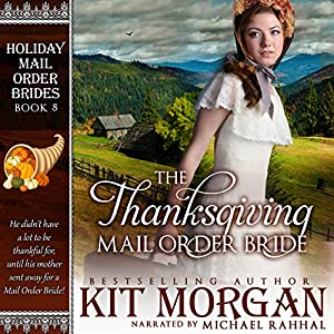 The Thanksgiving Mail Order Bride Hörbuch