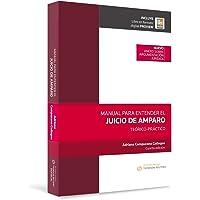 Manual para entender el Juicio de Amparo (Cuarta Edición 2018)