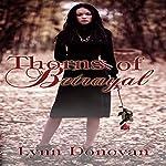 Thorns of Betrayal: The Spirit of Destiny, Book 2 | Lynn Donovan