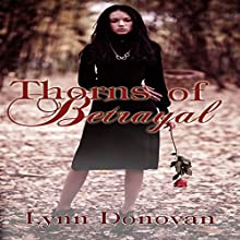 Thorns of Betrayal: The Spirit of Destiny, Book 2 Audiobook by Lynn Donovan Narrated by Stevie Puckett