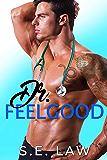 Dr. Feelgood: A Medical Romance (Healing Hands Book 1)