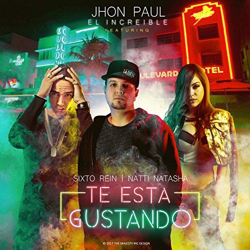 Te Esta Gustando (feat. Sixto Rein & Natti Natasha)