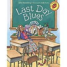 Last Day Blues (Mrs. Hartwells classroom adventures)