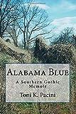 Alabama Blue: A Southern Gothic Memoir