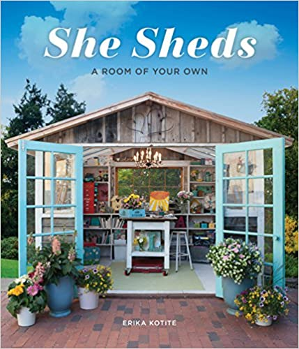 She Sheds: a Room of Your Own by Erika Kottie - book cover.