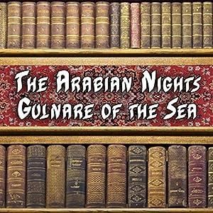The Arabian Nights - Gulnare of the Sea Audiobook