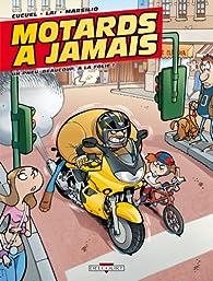 Motards à jamais, Tome 1 : Un pneu, beaucoup, à la folie ! par Xavier Cucuel