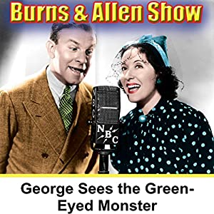 George Is Seeing the Green-Eyed Monster Radio/TV Program