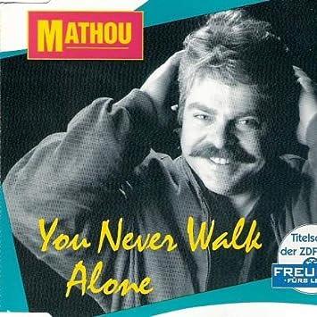 mathou you never walk alone