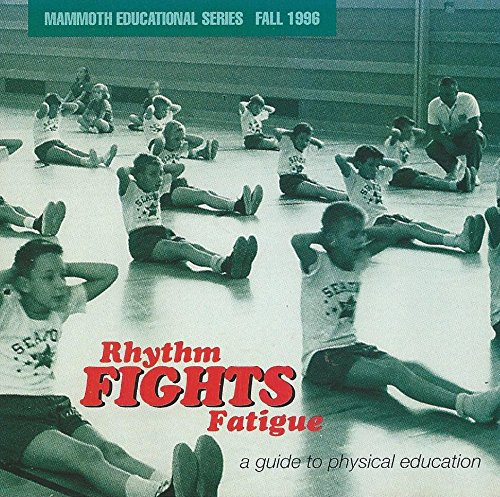 mammoth-educational-series-fall-1996-rhythm-fights-fatigue-a-guide-to-physical-education