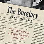 The Burglary: The Discovery of J. Edgar Hoover's Secret FBI | Betty Medsger