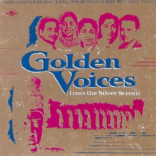 Golden Voices from the Silver Screen: Classic Indian Film Soundtrack Songs, Volume 2 (Best Of Mohammed Rafi And Lata Mangeshkar)