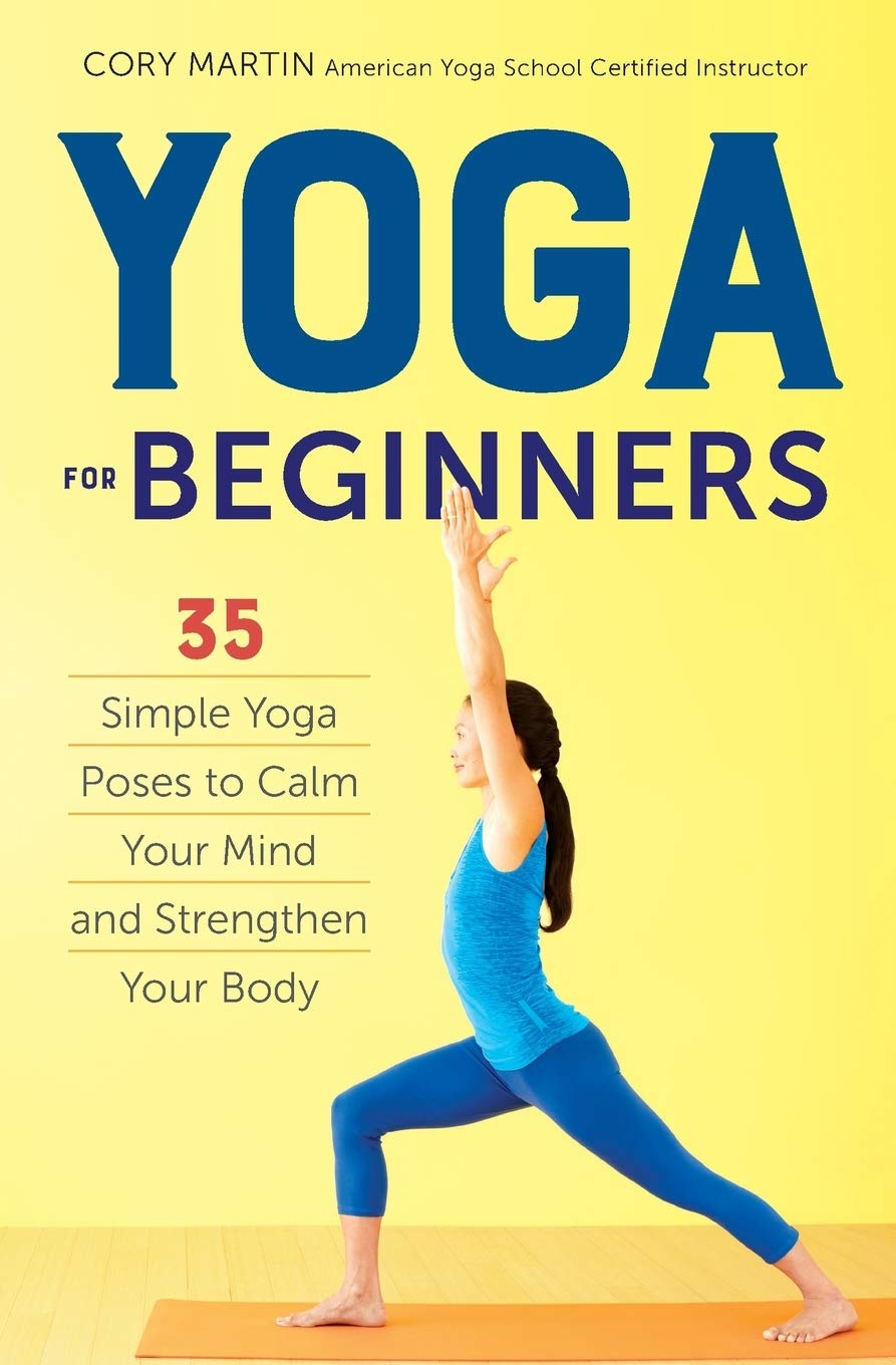 Yoga for Beginners: Simple Yoga Poses to Calm Your Mind and