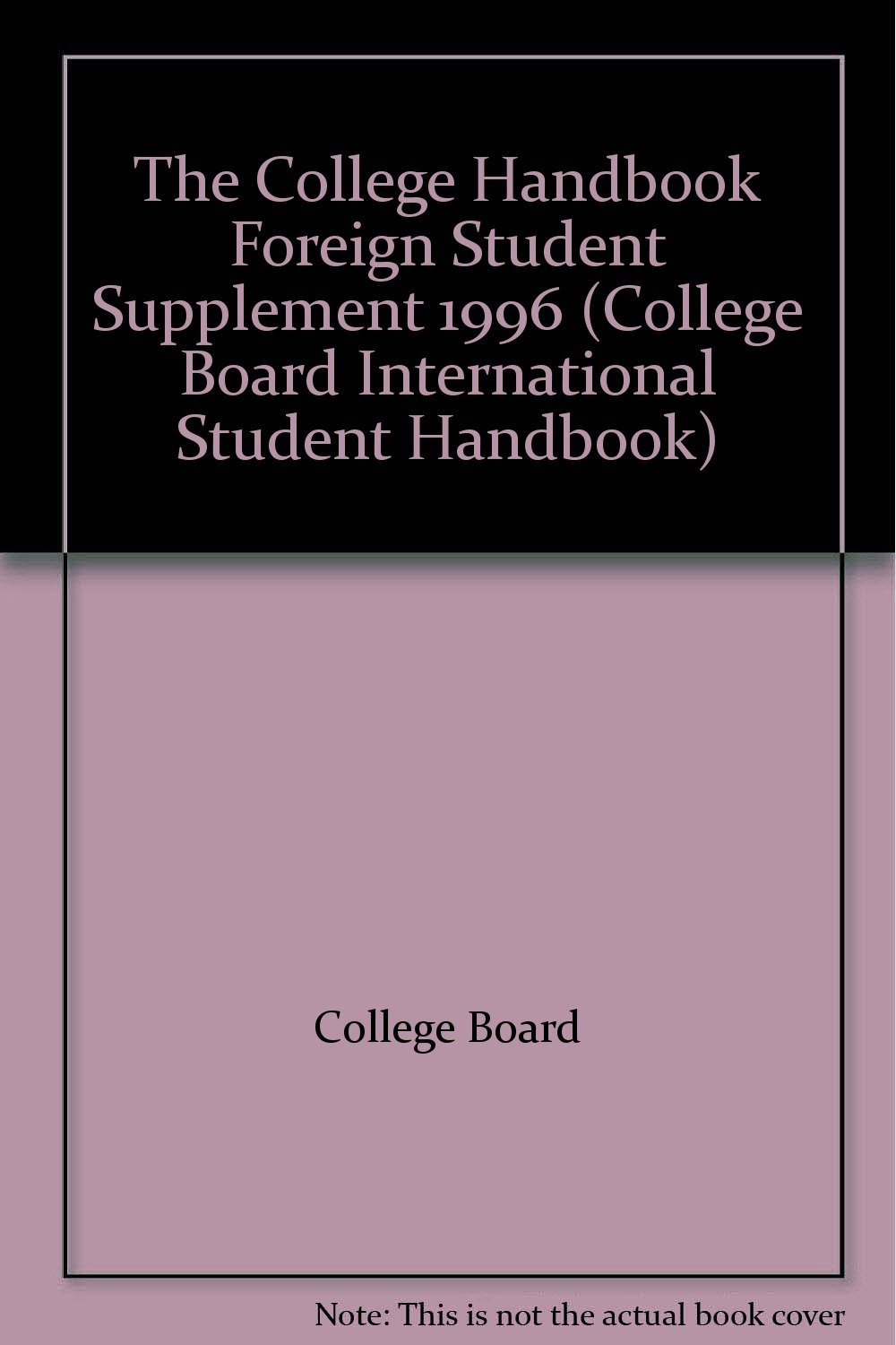 the-college-handbook-foreign-student-supplement-1996-college-board-international-student-handbook