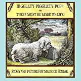 Higglety Pigglety Pop! Or, There Must Be More to Life