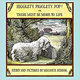 Higglety Pigglety Pop!: Or There Must Be More To Life por Maurice Sendak epub