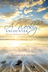 A Weekly Encounter: Fifty-Two Meditations of Hope: Fifty-Two Meditations of Hope Kindle Edition