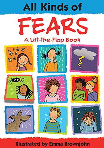 All Kinds of Fears (All Kinds Of...(Insight Editions))