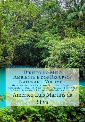 Direito do Meio Ambiente e dos Recursos Naturais - Volume 1: Meio Ambiente e Recursos Naturais - Impacto Ambiental - Direito Ambiental - PNMA - ... Ambiental (Portuguese Edition)