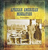 img - for African American Migration (Primary Sources of Immigration and Migration in America (Paperback)) book / textbook / text book