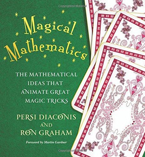 Magical Mathematics: The Mathematical Ideas That Animate Great Magic Tricks (Great Magic Tricks)