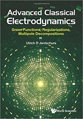Advanced classical electrodynamics green functions regularizations advanced classical electrodynamics green functions regularizations multipole decompositions fandeluxe