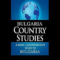 BULGARIA Country Studies: A brief, comprehensive study of Bulgaria