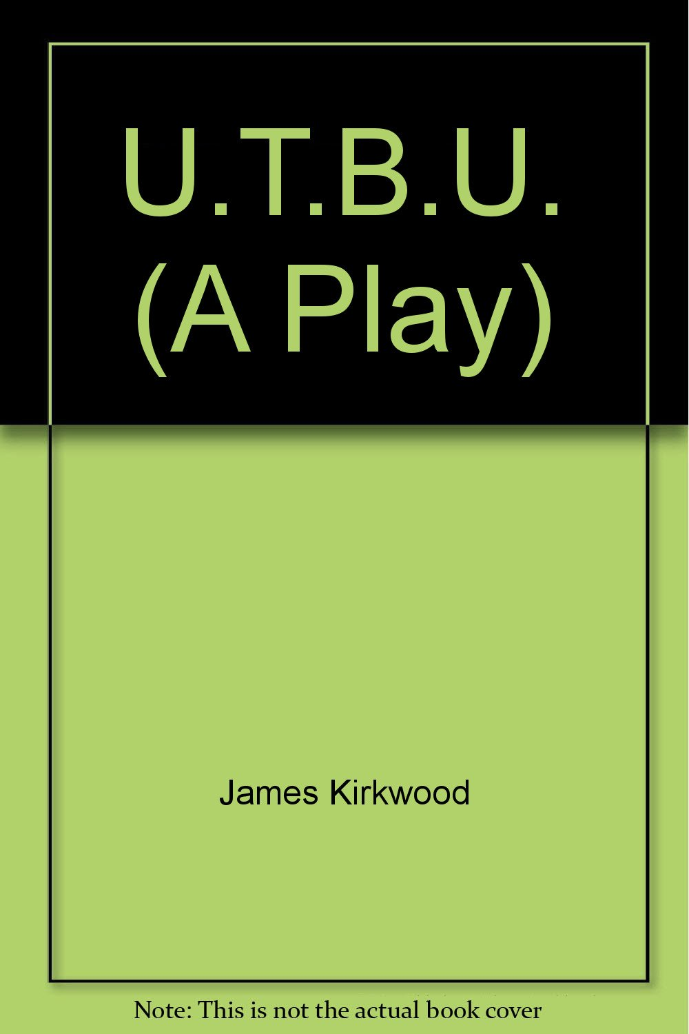 Read Online U.T.B.U. (A Play) PDF ePub ebook