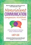 Nonviolent Commun Comp Workbook: A Practical Guide for Individual, Group, or Classroom Study