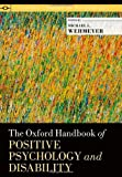 The Oxford Handbook of Positive Psychology and Disability, , 0195398785