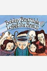 Bobby Bramble Loses His Brain Hardcover