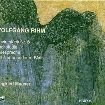 Rihm: Klavierstück Nr. 6 / Nachstudie / Zweisprache / Auf ...