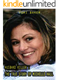 Husband Killer : The True Story of Michelle Hall (English Edition)