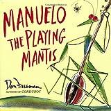 Manuelo, the Playing Mantis, Don Freeman, 0670036846