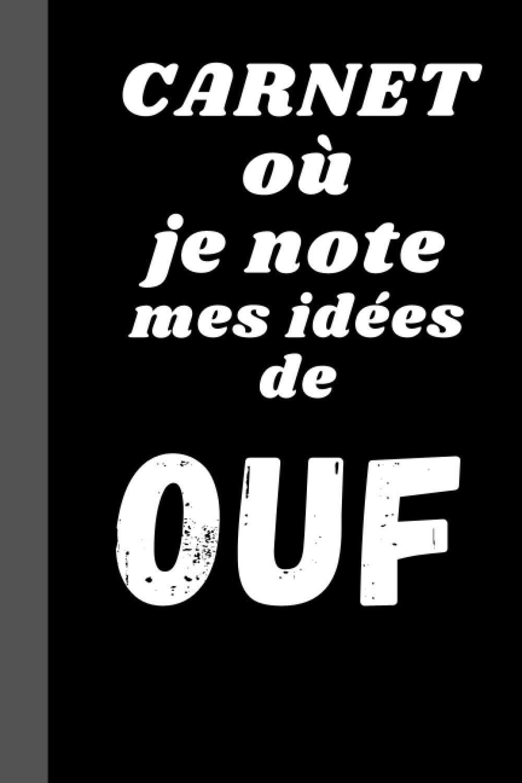 Carnet Ou Je Note Mes Idees De Ouf Carnet Drole Rigolo Marrant Humour Amusant Citation Couverture Drole 100 Pages Lignees A Remplir Format 6 9 Pour Ados Adulte Enfant French Edition D L