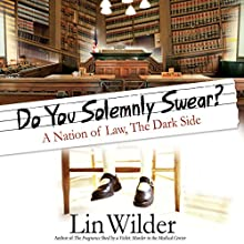 Do You Solemnly Swear?: A Nation of Law, The Dark Side Audiobook by Lin Wilder Narrated by Mark Kamish