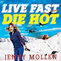 Live Fast Die Hot Audiobook by Jenny Mollen Narrated by Jenny Mollen