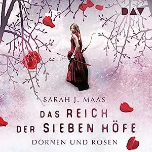 Dornen und Rosen (Das Reich der sieben Höfe 1) Hörbuch