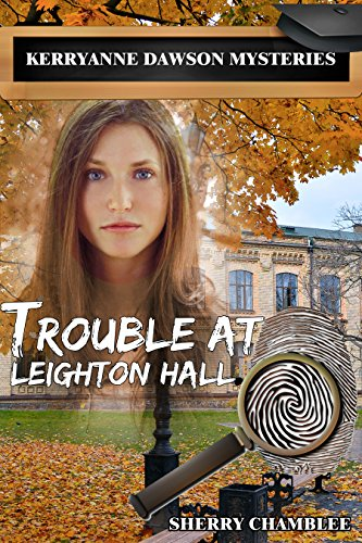 Trouble At Leighton Hall (Book 2) (KerryAnne Dawson Mysteries) by [Chamblee, Sherry]
