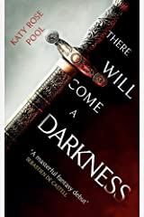 There Will Come a Darkness: Book One of The Age of Darkness Paperback
