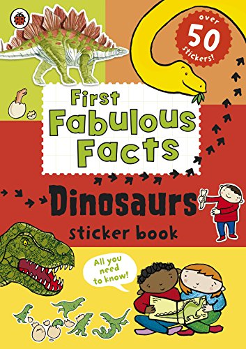 Ladybird First Fabulous Facts Dinosaurs Sticker Book